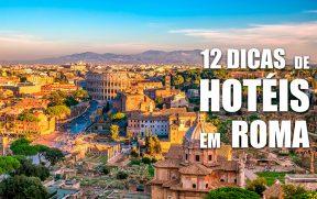 12 Dicas de Hotéis em Roma